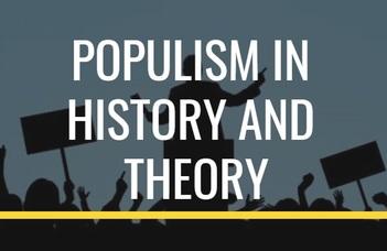 Nyílt előadássorozat: Populism in History and Theory