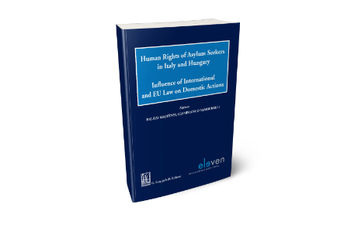 Human Rights of Asylum Seekers in Italy and Hungary: Influence of International and EU Law on Domestic Actions
