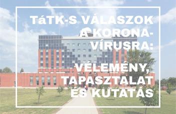 Vélemény, tapasztalat és kutatás: TáTK-s oktatók a koronavírusról